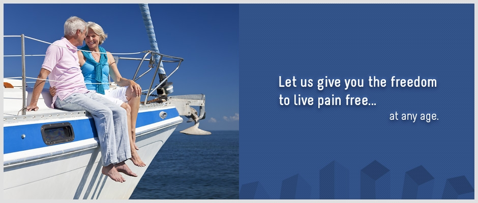 Let us give you the freedom to live painfree... at any age.