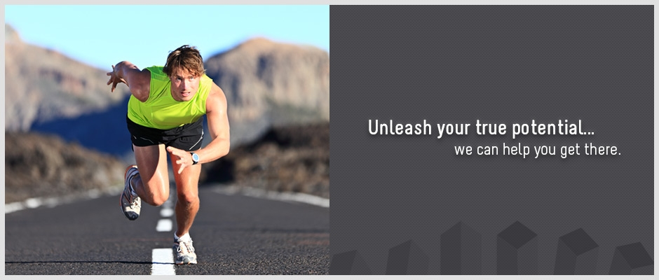 Unleash your true potential... we can help you get there.