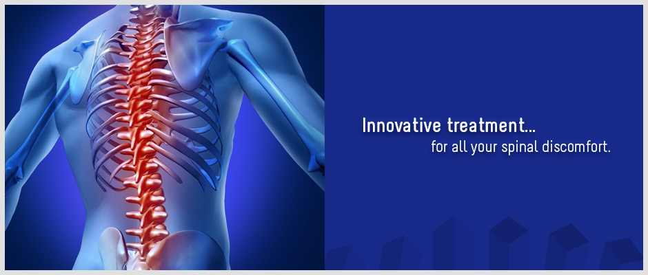 Innovative treatment… for all your spinal discomfort.